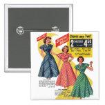 Retro Vintage Kitsch 50s Woman Dresses Fashion Ad Button