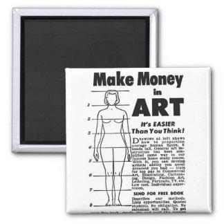 Retro Vintage Kitsch Art School Make Money in Art! 2 Inch Square Magnet