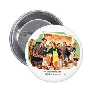 Retro Vintage Kitsch Dating 'Offer Him a Hot Dog' Pinback Button