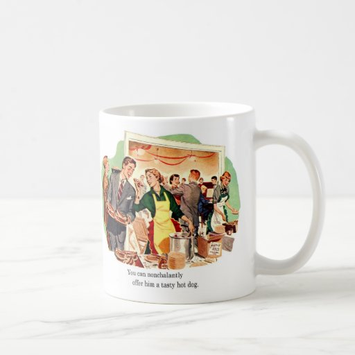 Retro Vintage Kitsch Dating 'Offer Him a Hot Dog' Coffee Mugs