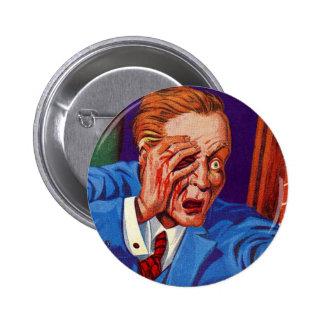 Retro Vintage Kitsch Horror My Eye! My Eye! Pinback Button