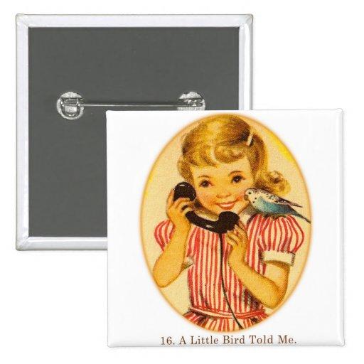 Retro Vintage Kitsch Kids A Little Bird Told Me Pinback Button