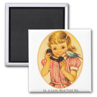 Retro Vintage Kitsch Kids A Little Bird Told Me Magnet