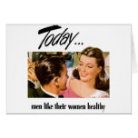 Retro Vintage Kitsch Men Like Their Women Heathly Cards