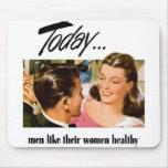 Retro Vintage Kitsch Men Like Their Women Heathly Mouse Pad