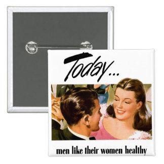 Retro Vintage Kitsch Men Like Their Women Heathly Pinback Button