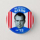 Retro Vintage Kitsch Politics Re-Elect Nixon in 72 Pinback Button
