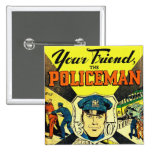 Retro Vintage Kitsch Your Friend The Policeman Pinback Buttons