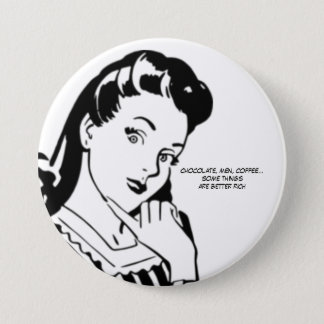 Retro Woman Rich Chocolate Men and Coffee Pinback Button