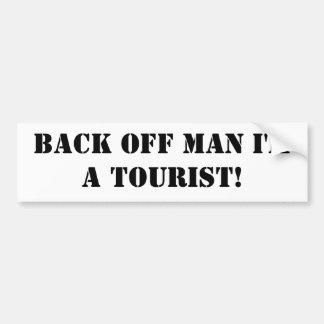 ¡Retroceda al hombre que soy un turista! Pegatina Para Auto