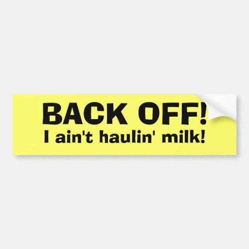 ¡RETROCEDA! ¡, No soy leche del haulin! Etiqueta De Parachoque