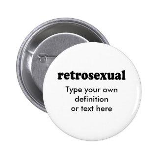RETROSEXUAL PINBACK BUTTON
