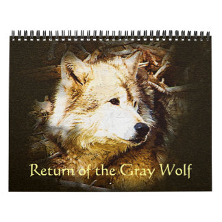 Return of the Gray Wolf Calendar