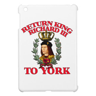 Return Richard the Third to York Case For The iPad Mini