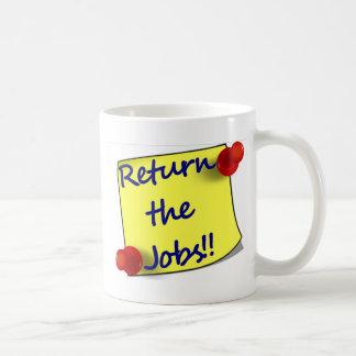 Return the Jobs!! Coffee Mug
