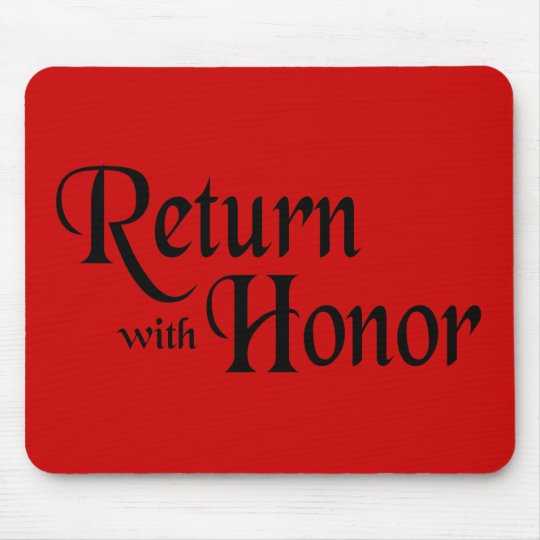 Return With Honor Mouse Pad
