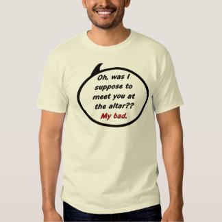 Reunión en el altar, mi mala camiseta playeras