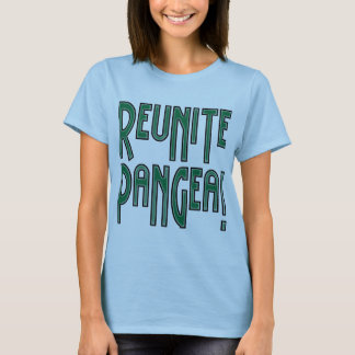 Reunite Pangea! Typography T-Shirt