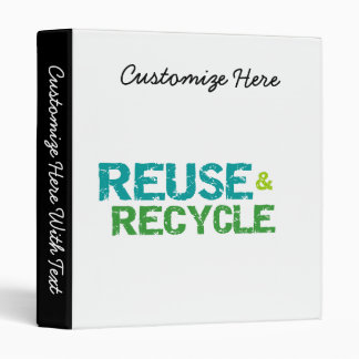 Reuse and Recycle T-shirts and Gifts 3 Ring Binder