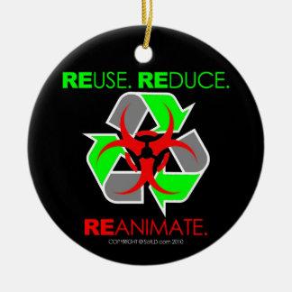REUSE. REDUCE. REANIMATE. CERAMIC ORNAMENT