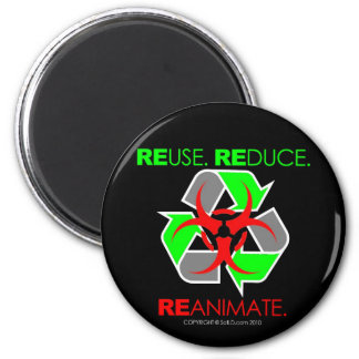REUSE. REDUCE. REANIMATE. 2 INCH ROUND MAGNET