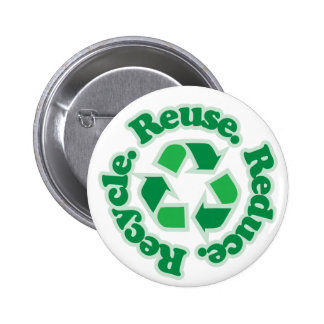Reuse Reduce Recycle Pinback Button