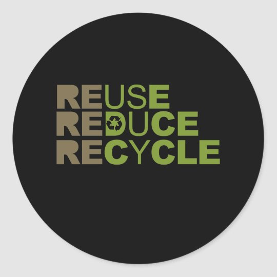 Reuse Reduce Recycle T-shirt Classic Round Sticker