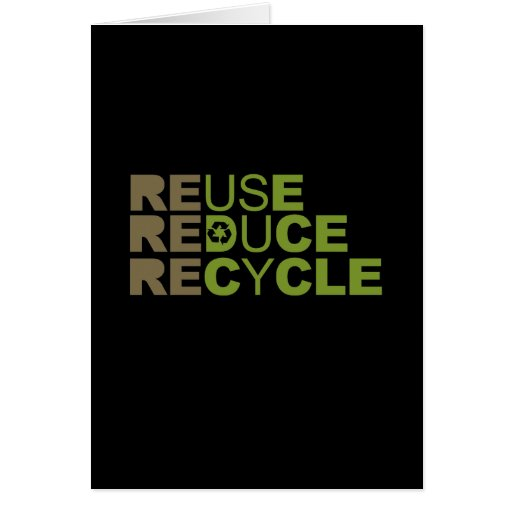 Reuse Reduce Recycle T-shirt Greeting Card
