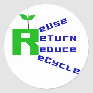Reuse Return Reduce Recycle Classic Round Sticker