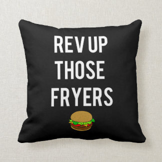 Rev Up Those Fryers Pillow (White)