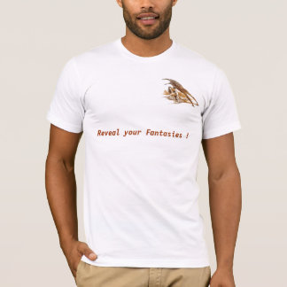 Reveal your Fantasies ! T-Shirt