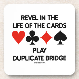 Revel In The Life Of Cards Play Duplicate Bridge Coaster