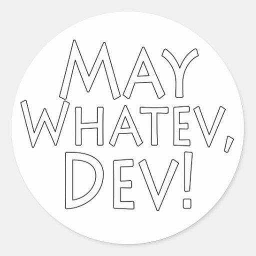Revelador de mayo Whatev Pegatina Redonda