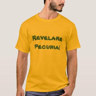 Revelare Pecunia! T-Shirt