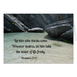 Revelation 22:17 Let him who thirsts, come... Card