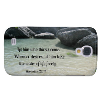 Revelation 22:17 Let him who thirsts, come... Samsung Galaxy S4 Cases