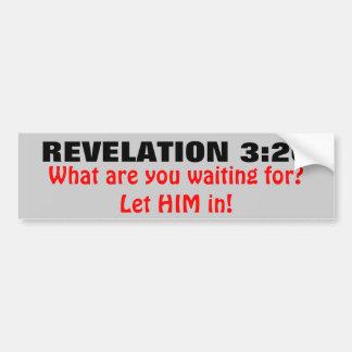 Revelation 3:20 Let Jesus in! Bumper Sticker