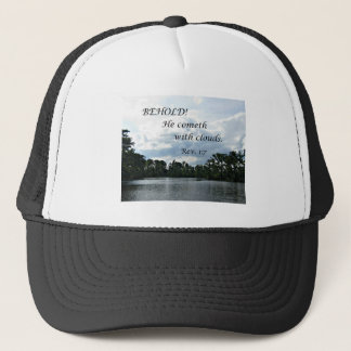 Revelations 1:7 Behold, He cometh with clouds Trucker Hat