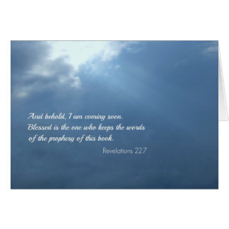 Revelations 22:7 And behold, I am coming soon... Card