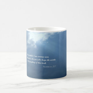 Revelations 22:7 And behold, I am coming soon... Coffee Mug