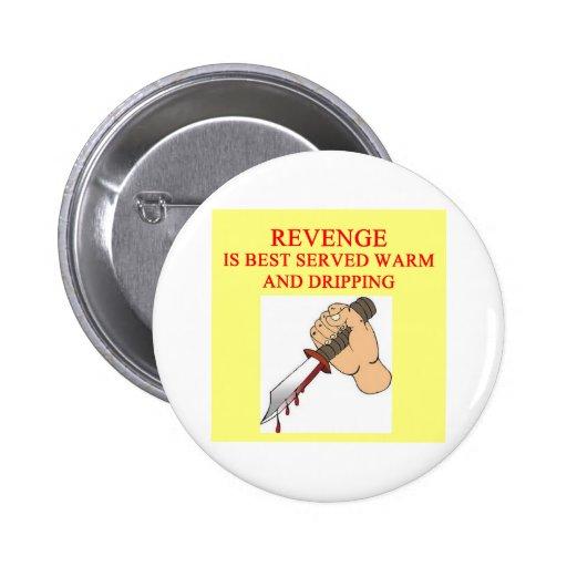 REVENGE is best served Pins