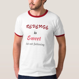 Revenge is Sweet T-Shirt