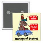 Revenge of Seamus Pinback Buttons