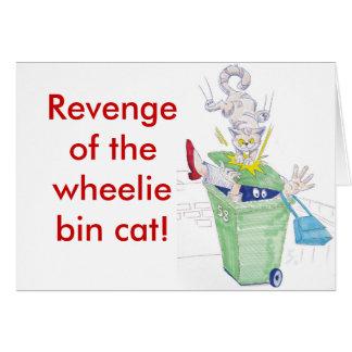 Revenge of the wheelie bin cat! greeting card