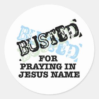 Reventado para rogar en el nombre de Jesús Pegatina Redonda