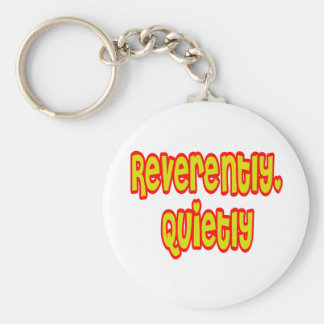 Reverently, Quietly Basic Round Button Keychain