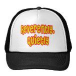 Reverently, Quietly Hat