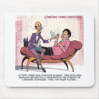 Reverse Mortgage Therapy Funny Mouse Pad