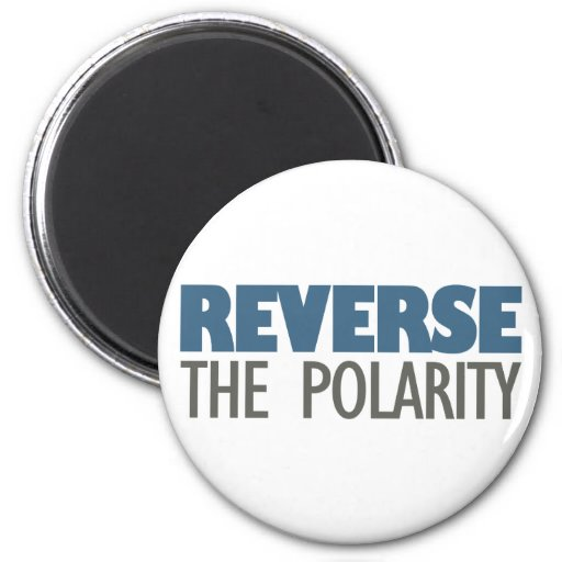 Reverse The Polarity 2 Inch Round Magnet