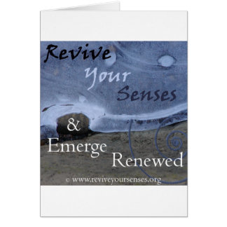 Revive Your Senses and Emerge Renewed Card